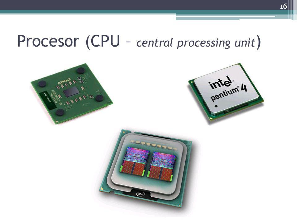 Procesor (CPU – central processing unit ) 16