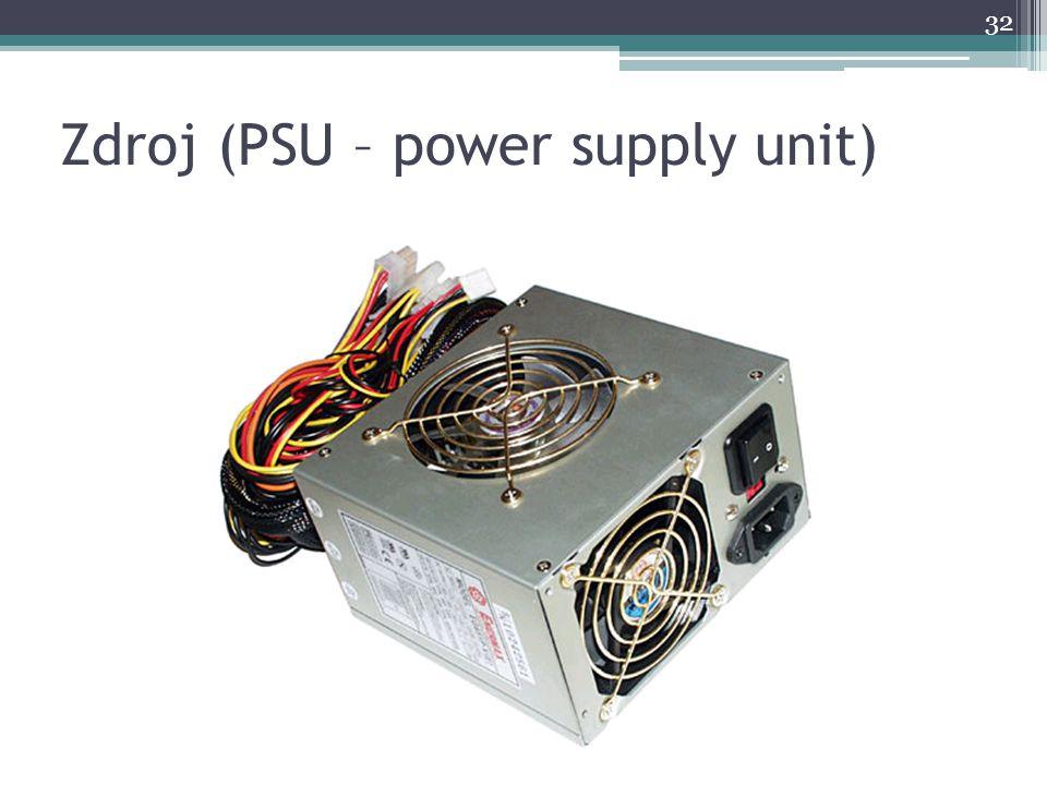 Zdroj (PSU – power supply unit) 32