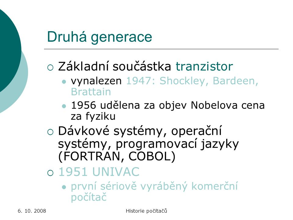 6.10. 2008Historie počítačů Třetí generace (60. a 70.