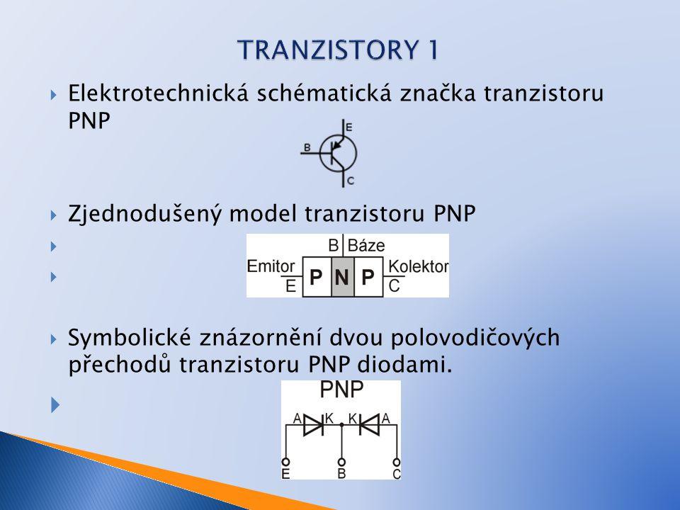  Elektrotechnická schématická značka tranzistoru PNP  Zjednodušený model tranzistoru PNP   Symbolické znázornění dvou polovodičových přechodů tran
