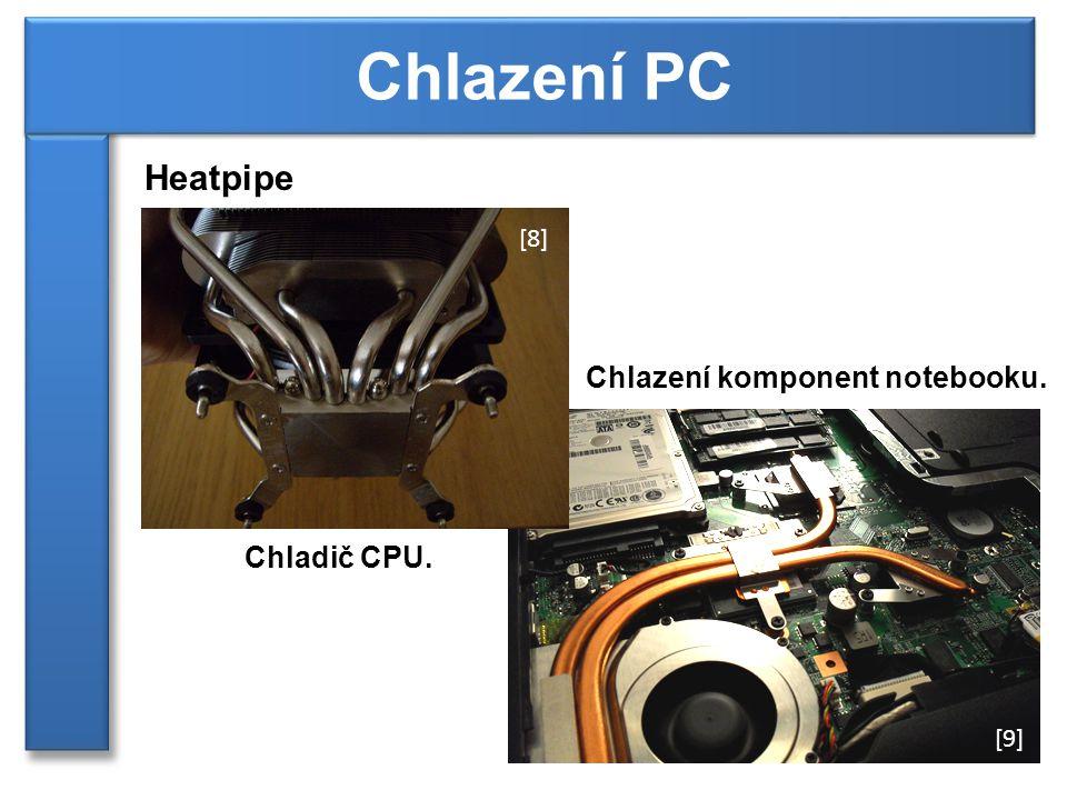 Heatpipe Chlazení PC Chladič CPU. Chlazení komponent notebooku. [8] [9]