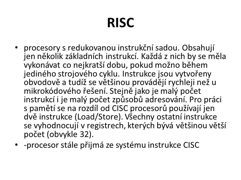 RISC procesory s redukovanou instrukční sadou. Obsahují jen několik základních instrukcí. Každá z nich by se měla vykonávat co nejkratší dobu, pokud m