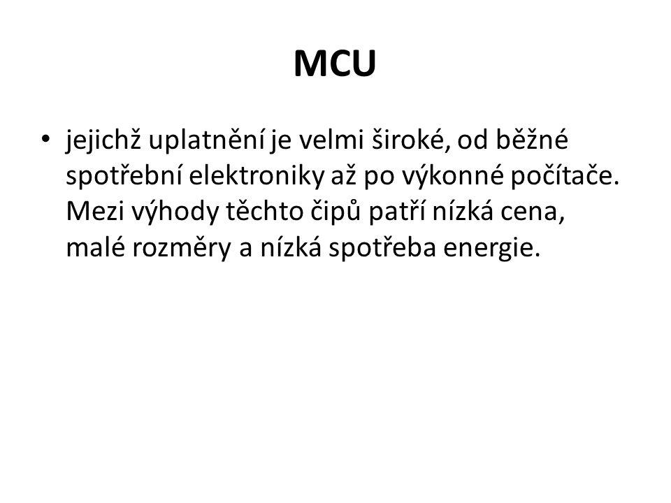 MCU jejichž uplatnění je velmi široké, od běžné spotřební elektroniky až po výkonné počítače. Mezi výhody těchto čipů patří nízká cena, malé rozměry a