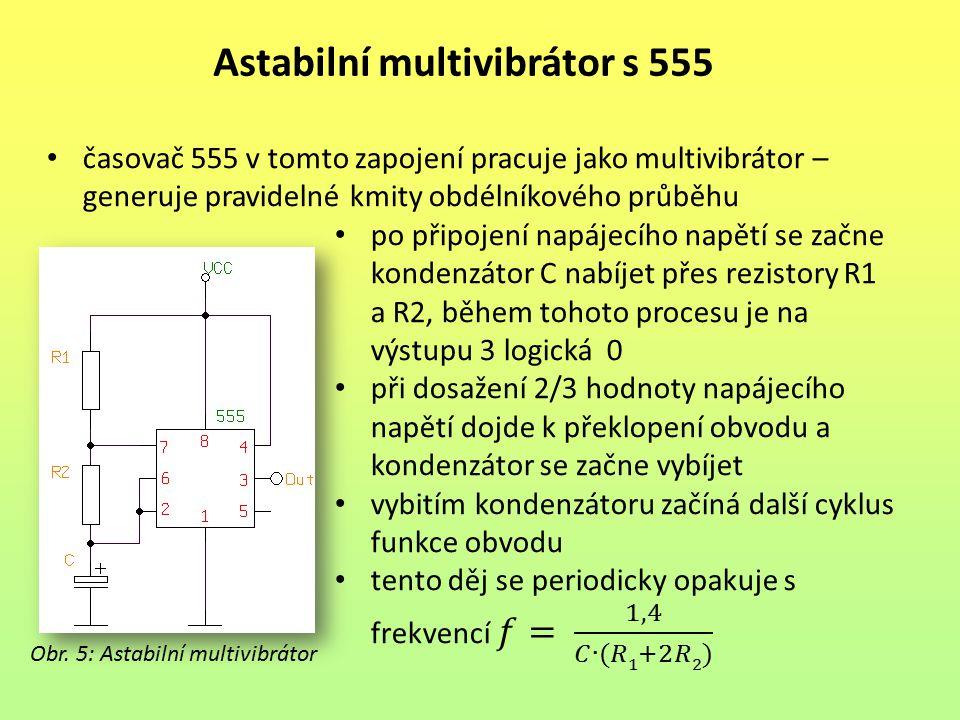 Astabilní multivibrátor s 555 Obr. 5: Astabilní multivibrátor
