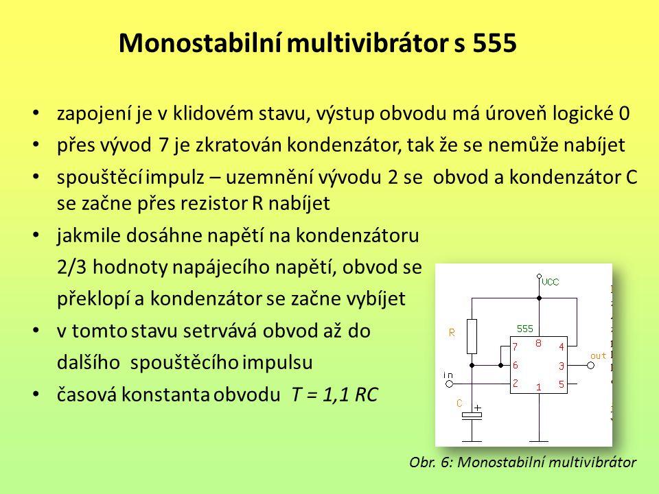 Monostabilní multivibrátor s 555 zapojení je v klidovém stavu, výstup obvodu má úroveň logické 0 přes vývod 7 je zkratován kondenzátor, tak že se nemů
