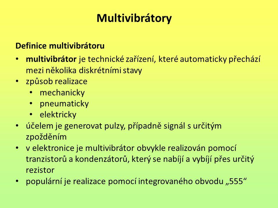 Multivibrátory Definice multivibrátoru multivibrátor je technické zařízení, které automaticky přechází mezi několika diskrétními stavy způsob realizac