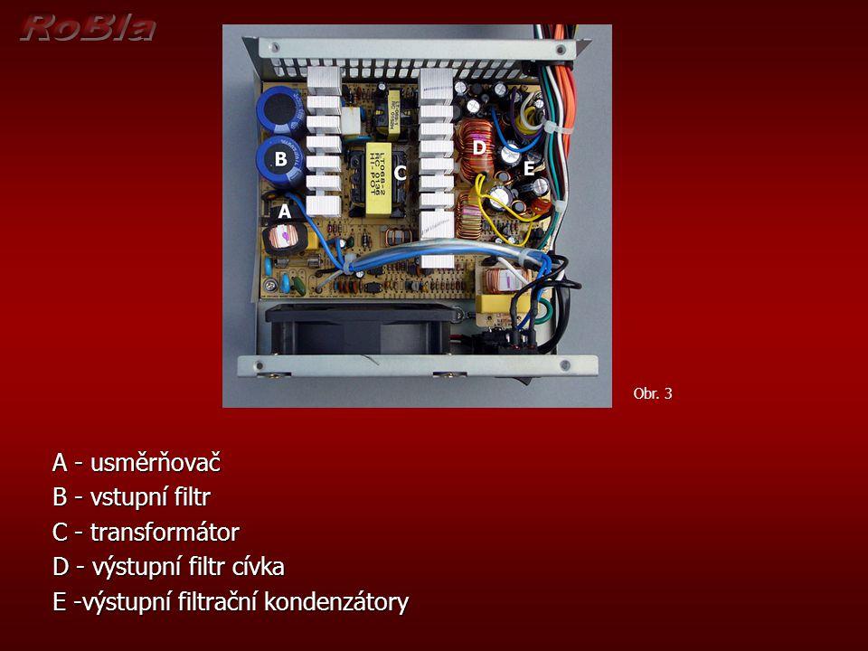 A - usměrňovač B - vstupní filtr C - transformátor D - výstupní filtr cívka E -výstupní filtrační kondenzátory Obr. 3