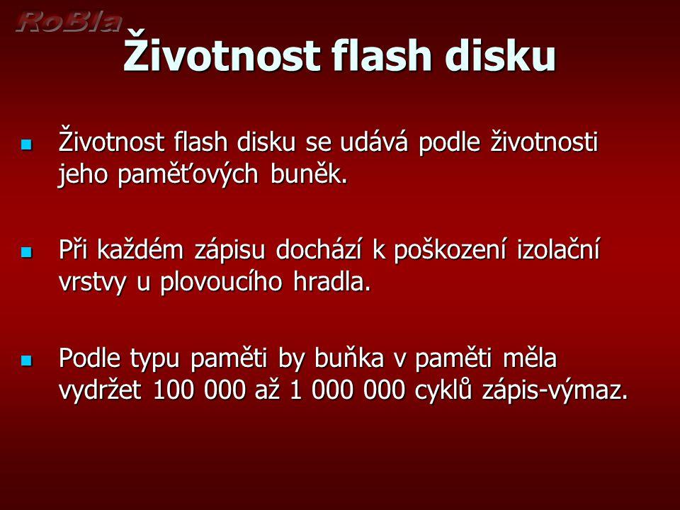 Životnost flash disku Životnost flash disku se udává podle životnosti jeho paměťových buněk. Životnost flash disku se udává podle životnosti jeho pamě