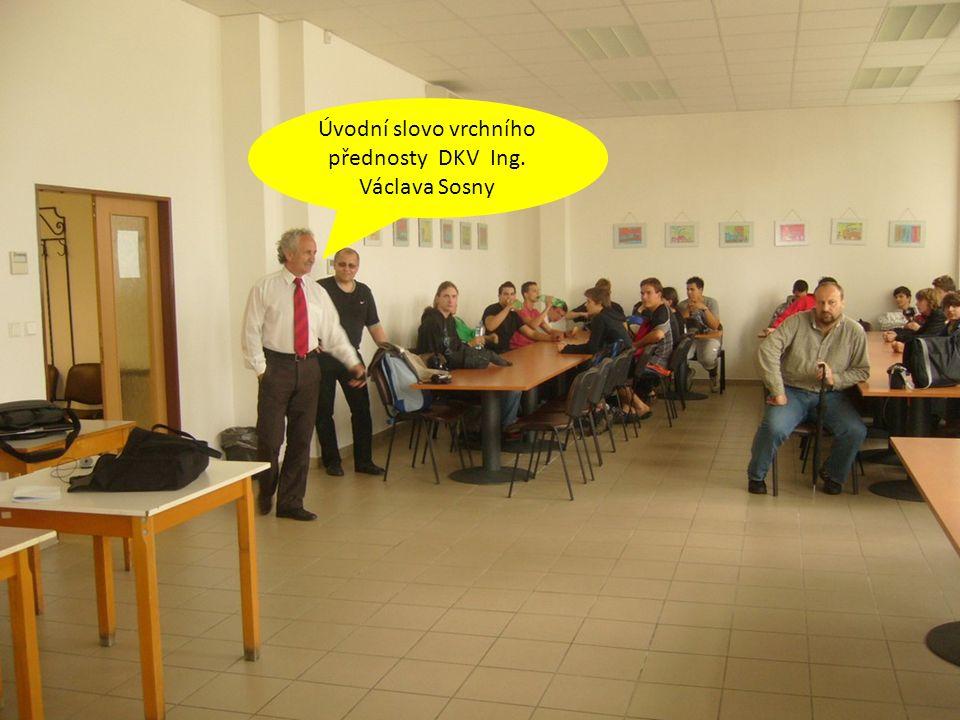Úvodní slovo vrchního přednosty DKV Ing. Václava Sosny