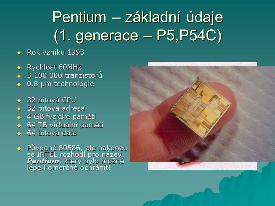Pentium – vlastnosti  První procesor, který obsahuje velice rafinované techniky pro zvýšení výkonu vykonávání kódu.