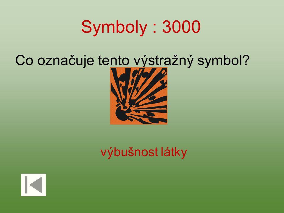 Symboly : 3000 Co označuje tento výstražný symbol výbušnost látky