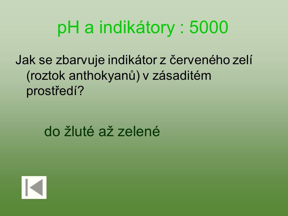 pH a indikátory : 5000 Jak se zbarvuje indikátor z červeného zelí (roztok anthokyanů) v zásaditém prostředí.