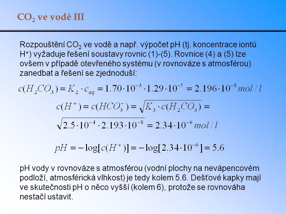 CO 2 ve vodě III Rozpouštění CO 2 ve vodě a např. výpočet pH (tj.