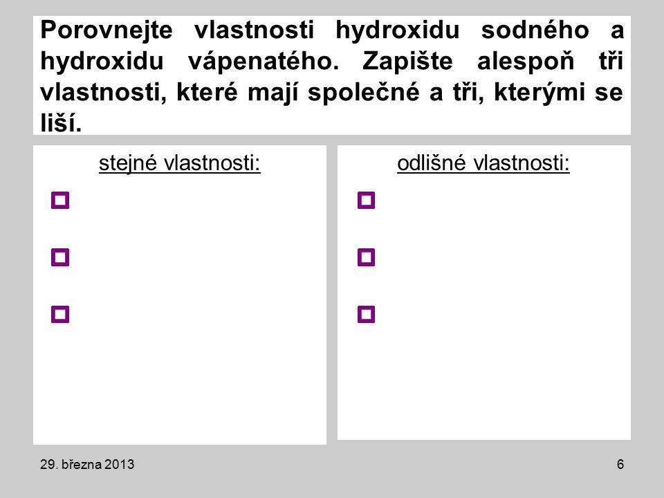 Porovnejte vlastnosti hydroxidu sodného a hydroxidu vápenatého.