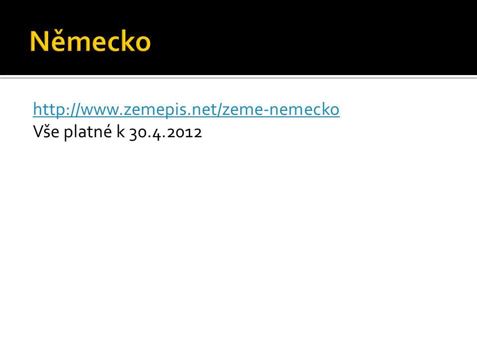 http://www.zemepis.net/zeme-nemecko Vše platné k 30.4.2012