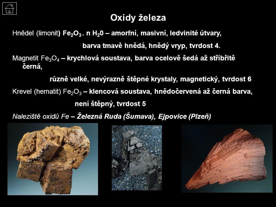 Oxidy železa Hnědel (limonit) Fe 2 O 3. n H 2 0 – amorfní, masivní, ledvinité útvary, barva tmavě hnědá, hnědý vryp, tvrdost 4. Magnetit Fe 3 O 4 – kr
