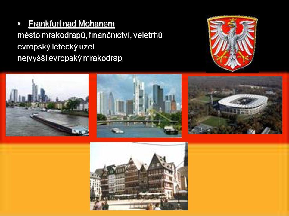 Frankfurt nad MohanemFrankfurt nad Mohanem město mrakodrapů, finančnictví, veletrhů evropský letecký uzel nejvyšší evropský mrakodrap
