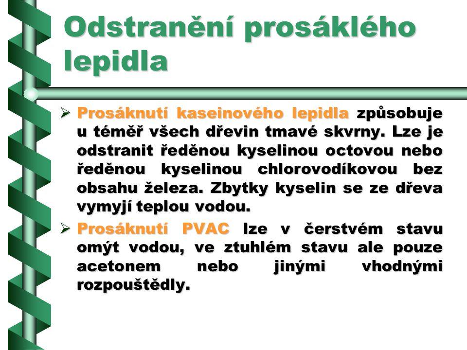 Odstranění prosáklého lepidla PPPProsáknutí glutinového lepidla lze odstranit kyselinou oxalovou, kyselinou šťavelovou nebo mýdelnatým roztokem. T
