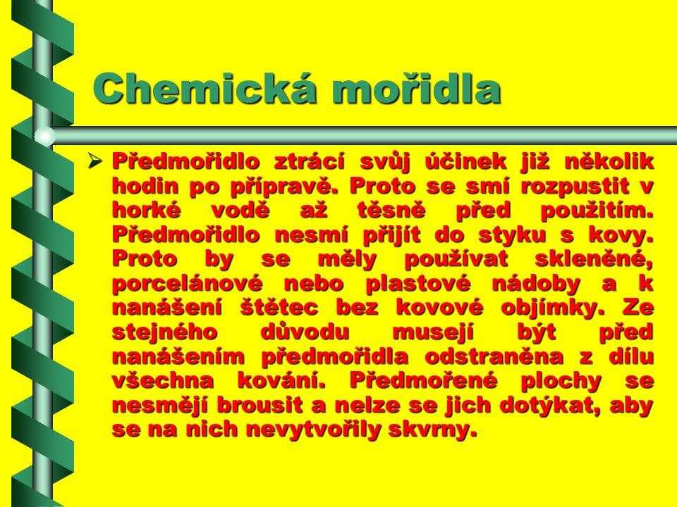 Chemická mořidla PPPPředmořidla jsou roztoky obsahující třísloviny, které lze vzájemně mísit : TTTTanin, nazývaný také kyselina tříslová, je t