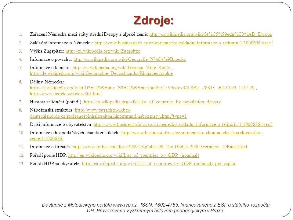 Zdroje: 1. Zařazení Německa mezi státy střední Evropy a alpské země: http://cs.wikipedia.org/wiki/St%C5%99edn%C3%AD_Evropahttp://cs.wikipedia.org/wiki