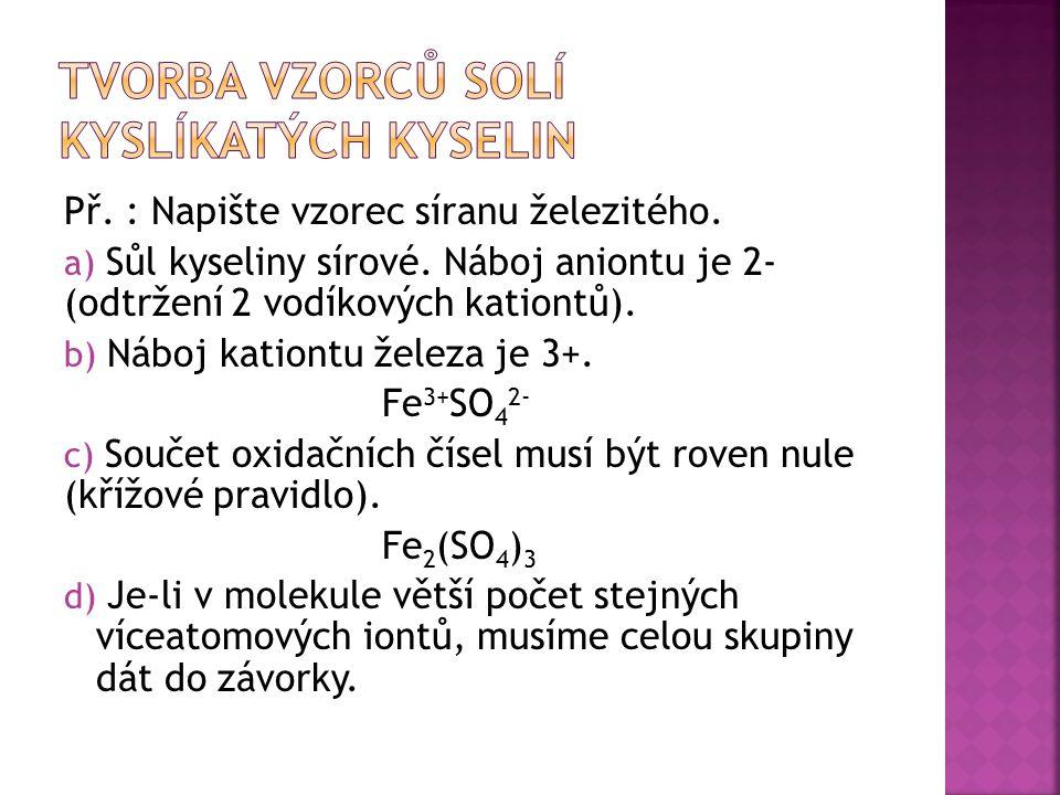 Př.: Napište název sloučeniny Al 2 (SO 4 ) 3.