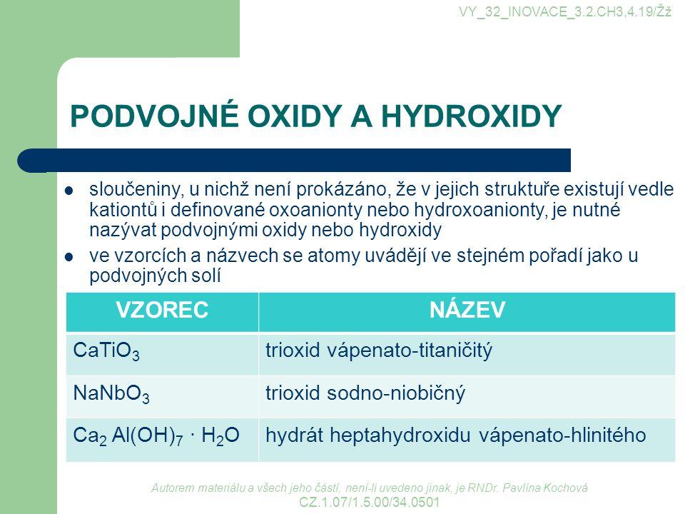 PODVOJNÉ OXIDY A HYDROXIDY Autorem materiálu a všech jeho částí, není-li uvedeno jinak, je RNDr.