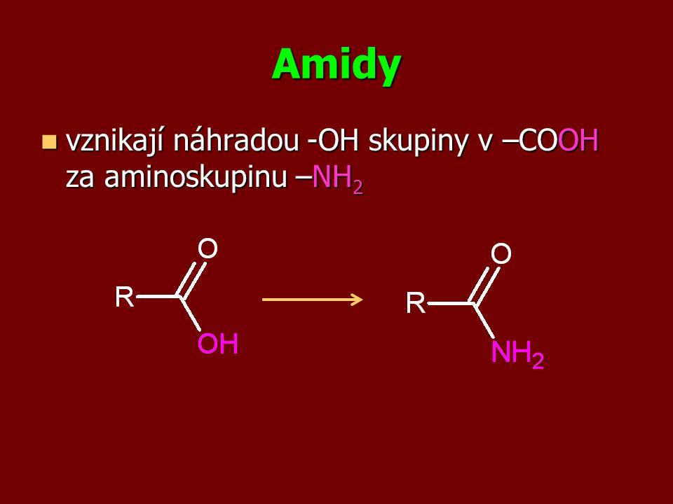 Amidy vznikají náhradou -OH skupiny v –COOH za aminoskupinu –NH 2 vznikají náhradou -OH skupiny v –COOH za aminoskupinu –NH 2