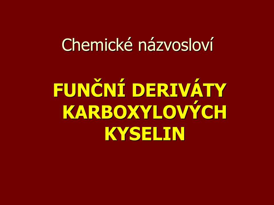 Funkční skupinový název Funkční skupinový název název acylu + -halogenid název acylu + -halogenid Opisný název Opisný názevPříklady HCOClformylchlorid HCOClformylchlorid chlorid kyseliny mravenčí CH 3 COBracetylbromid CH 3 COBracetylbromid bromid kyseliny octové