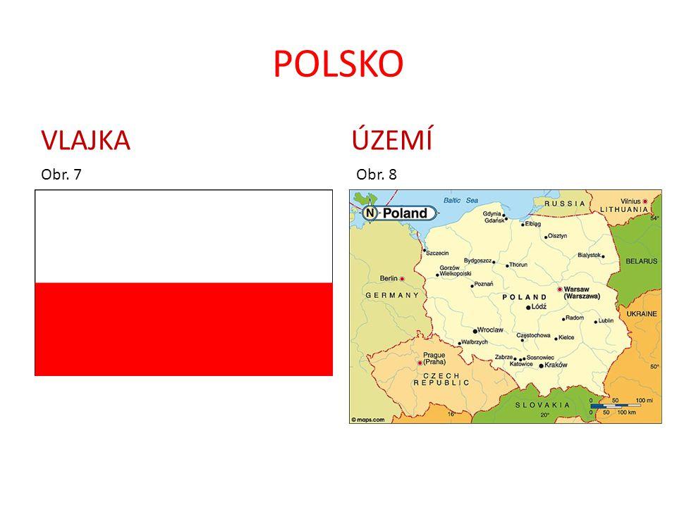 POLSKO VLAJKA Obr. 7 ÚZEMÍ Obr. 8