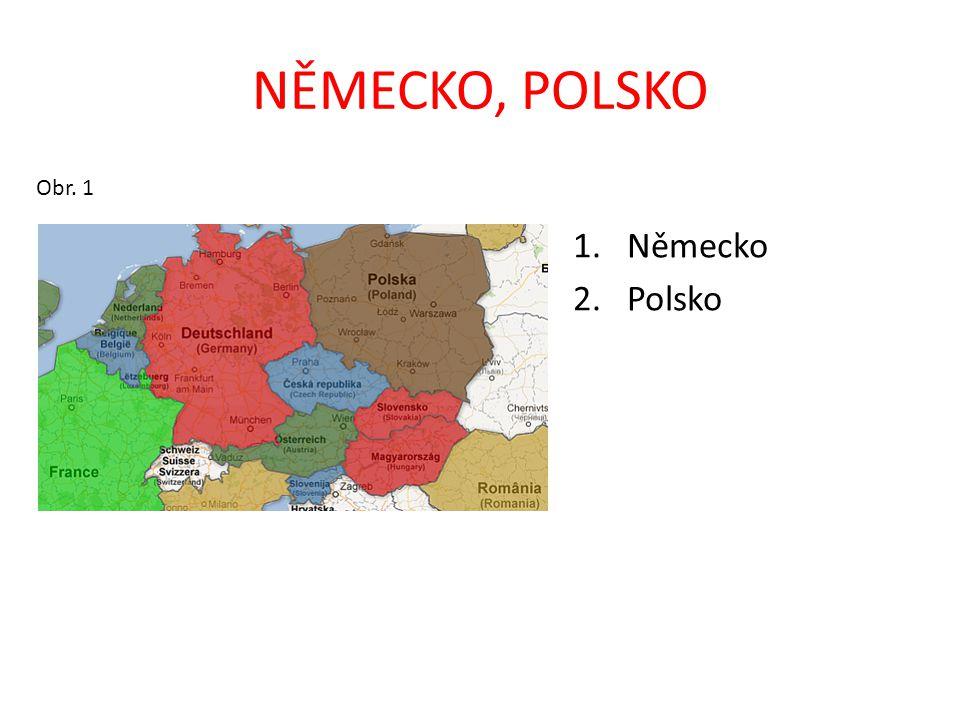 NĚMECKO, POLSKO Obr. 1 1.Německo 2.Polsko