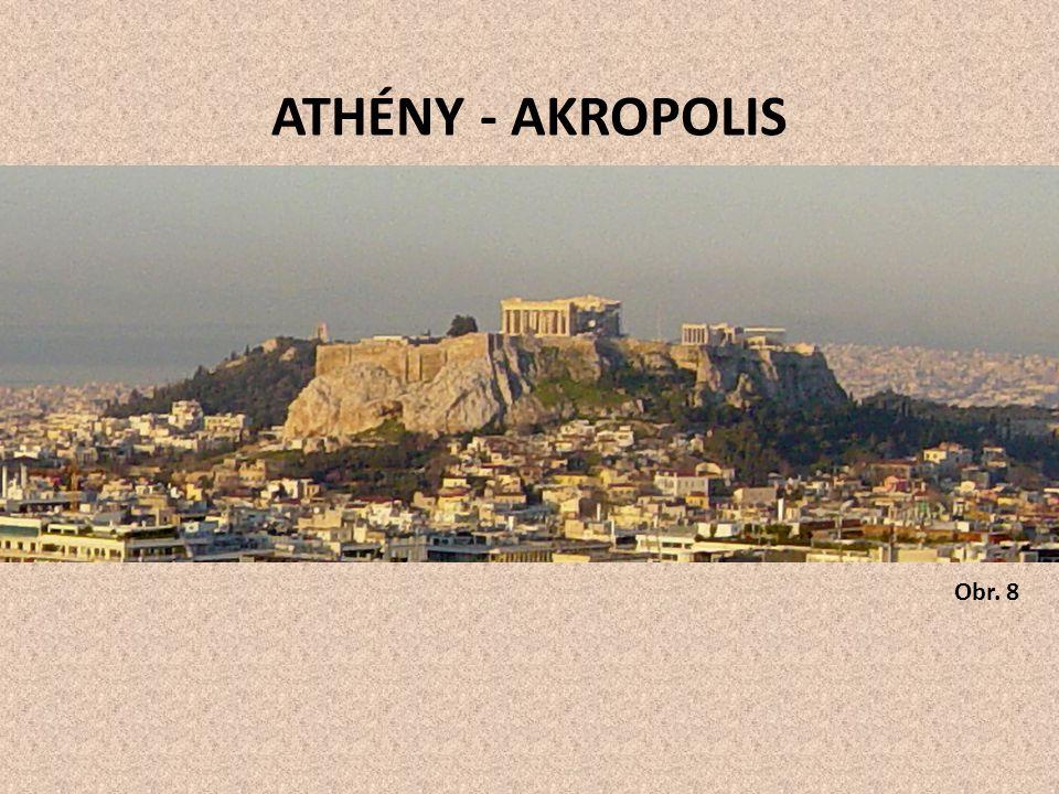 Obr. 8 ATHÉNY - AKROPOLIS