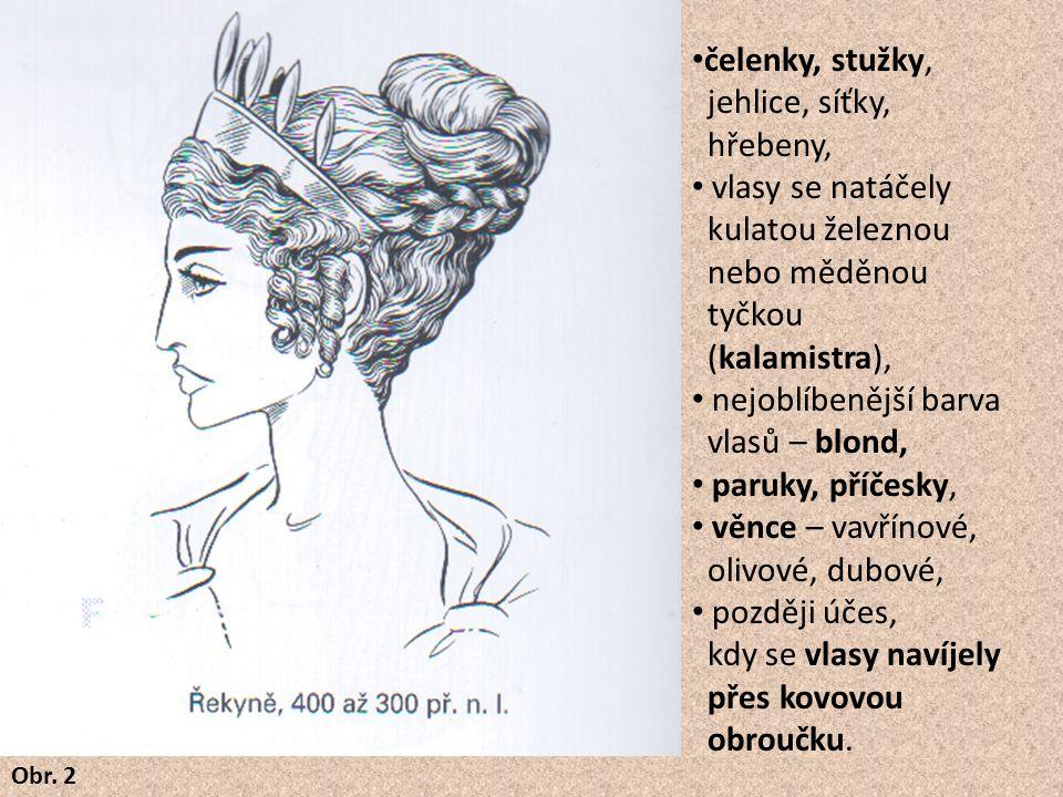 Obr. 2 čelenky, stužky, jehlice, síťky, hřebeny, vlasy se natáčely kulatou železnou nebo měděnou tyčkou (kalamistra), nejoblíbenější barva vlasů – blo