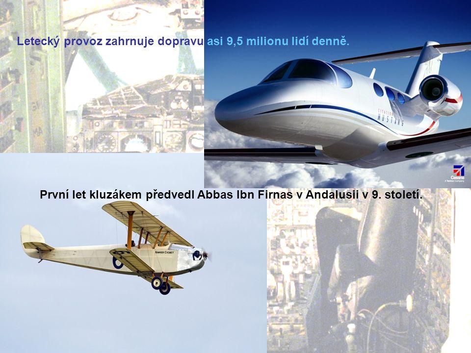 Letecký provoz zahrnuje dopravu asi 9,5 milionu lidí denně.