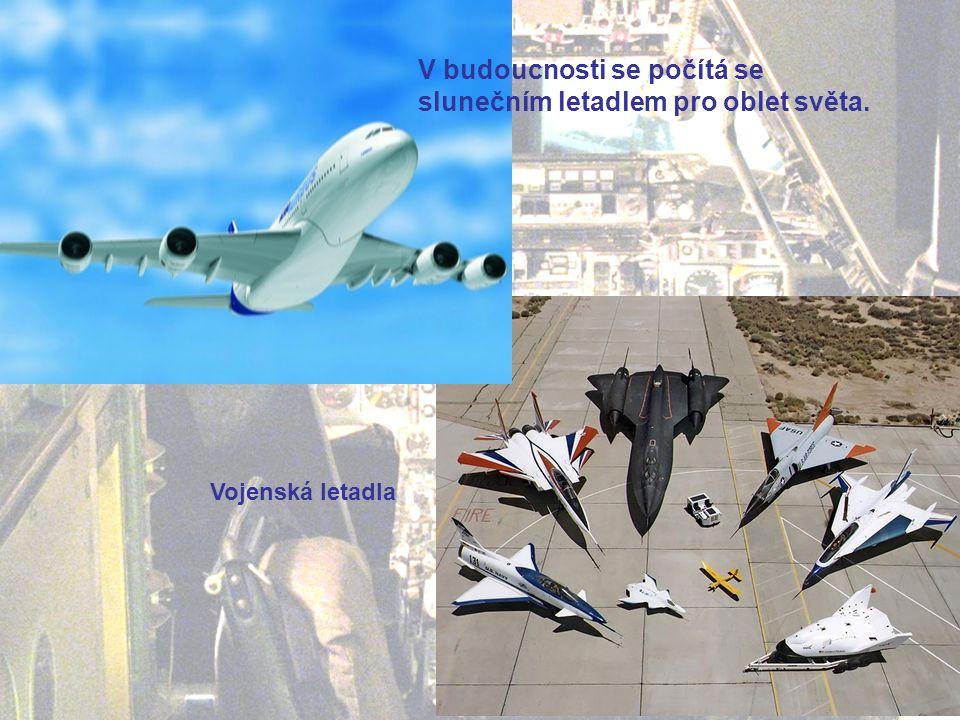 Vojenská letadla V budoucnosti se počítá se slunečním letadlem pro oblet světa.