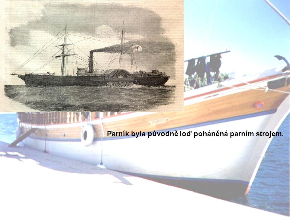 Parník byla původně loď poháněná parním strojem.