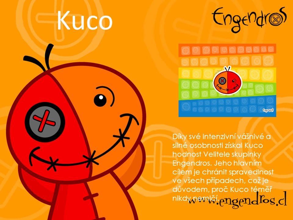 Kuco Díky své intenzivní vášnivé a silné osobnosti získal Kuco hodnost Velitele skupinky Engendros. Jeho hlavním cílem je chránit spravedlnost ve všec