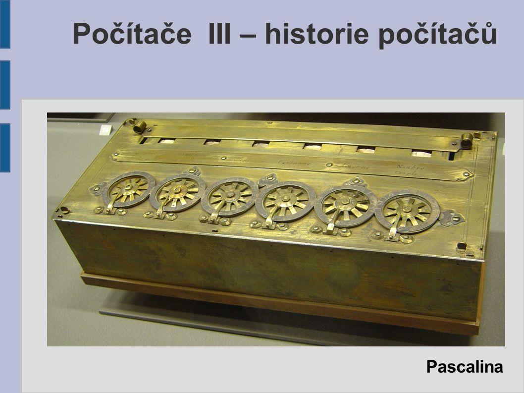Počítače III – historie počítačů Pascalina