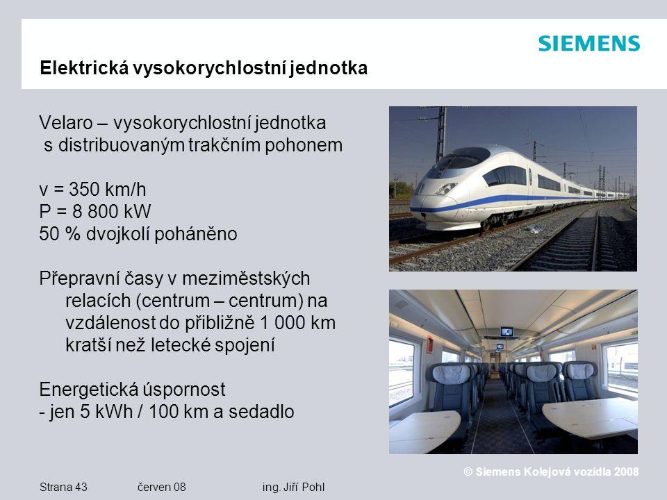 © Siemens Kolejová vozidla 2008 Strana 43 červen 08 ing.