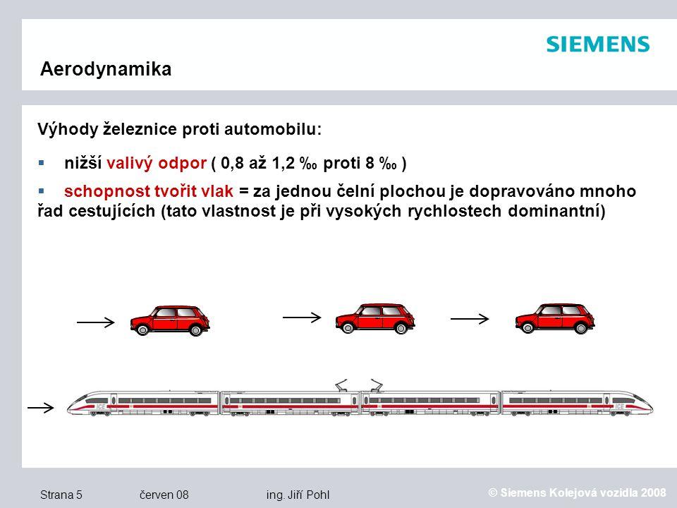 © Siemens Kolejová vozidla 2008 Strana 5 červen 08 ing.