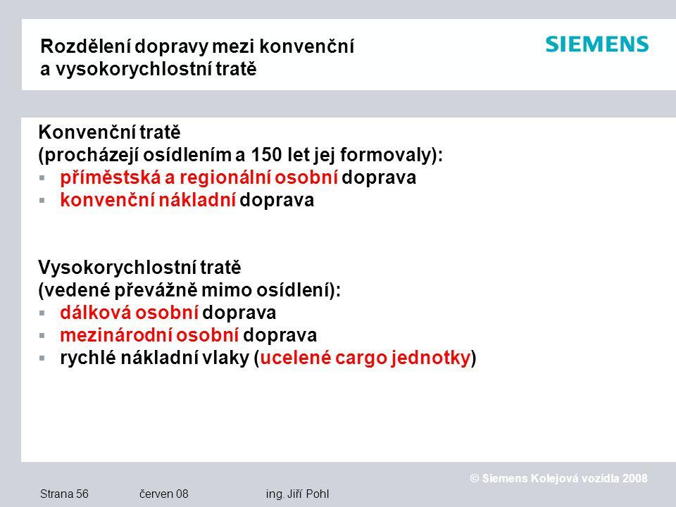 © Siemens Kolejová vozidla 2008 Strana 56 červen 08 ing.