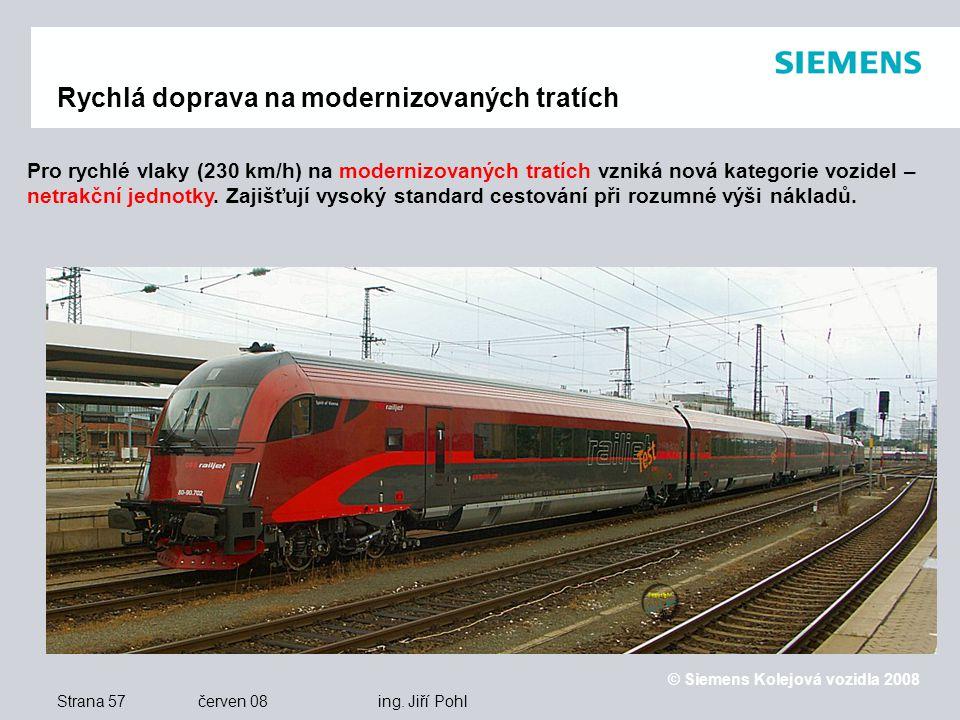 © Siemens Kolejová vozidla 2008 Strana 57 červen 08 ing.