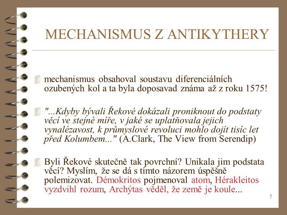 5 4 mechanismus obsahoval soustavu diferenciálních ozubených kol a ta byla doposavad známa až z roku 1575.