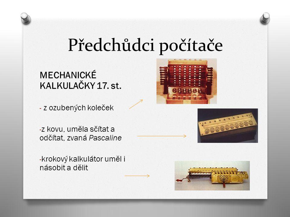Předchůdci počítače MECHANICKÉ KALKULAČKY 17. st.