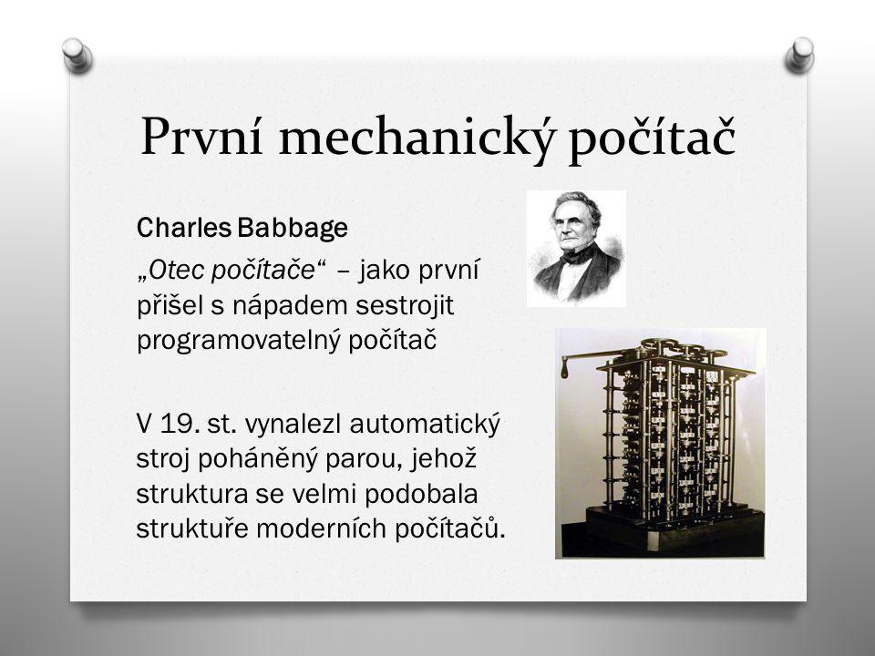 """První mechanický počítač Charles Babbage """"Otec počítače – jako první přišel s nápadem sestrojit programovatelný počítač V 19."""