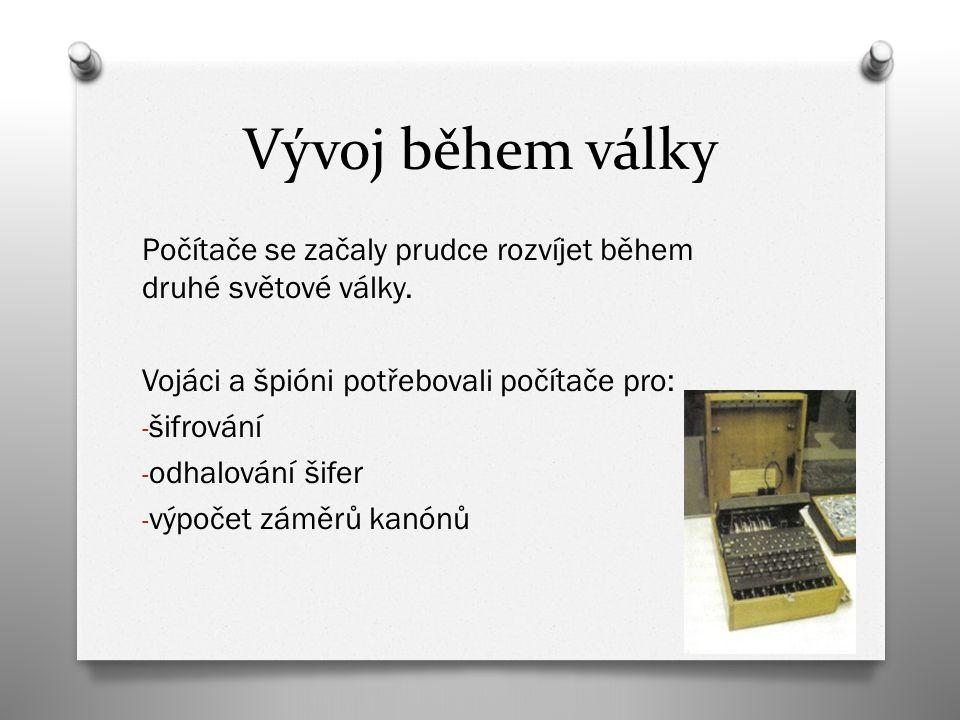 Vývoj během války Počítače se začaly prudce rozvíjet během druhé světové války.