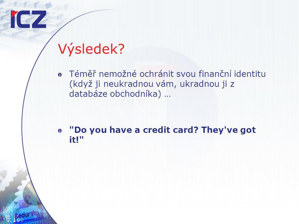 Výsledek? Téměř nemožné ochránit svou finanční identitu (když ji neukradnou vám, ukradnou ji z databáze obchodníka) …
