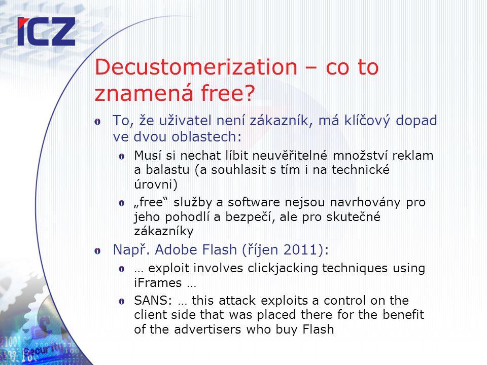 Decustomerization – co to znamená free? To, že uživatel není zákazník, má klíčový dopad ve dvou oblastech: Musí si nechat líbit neuvěřitelné množství