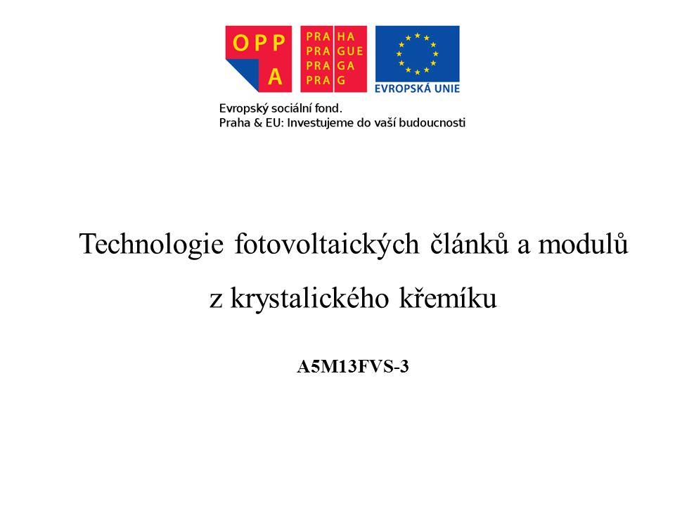 Technologie fotovoltaických článků a modulů z krystalického křemíku A5M13FVS-3
