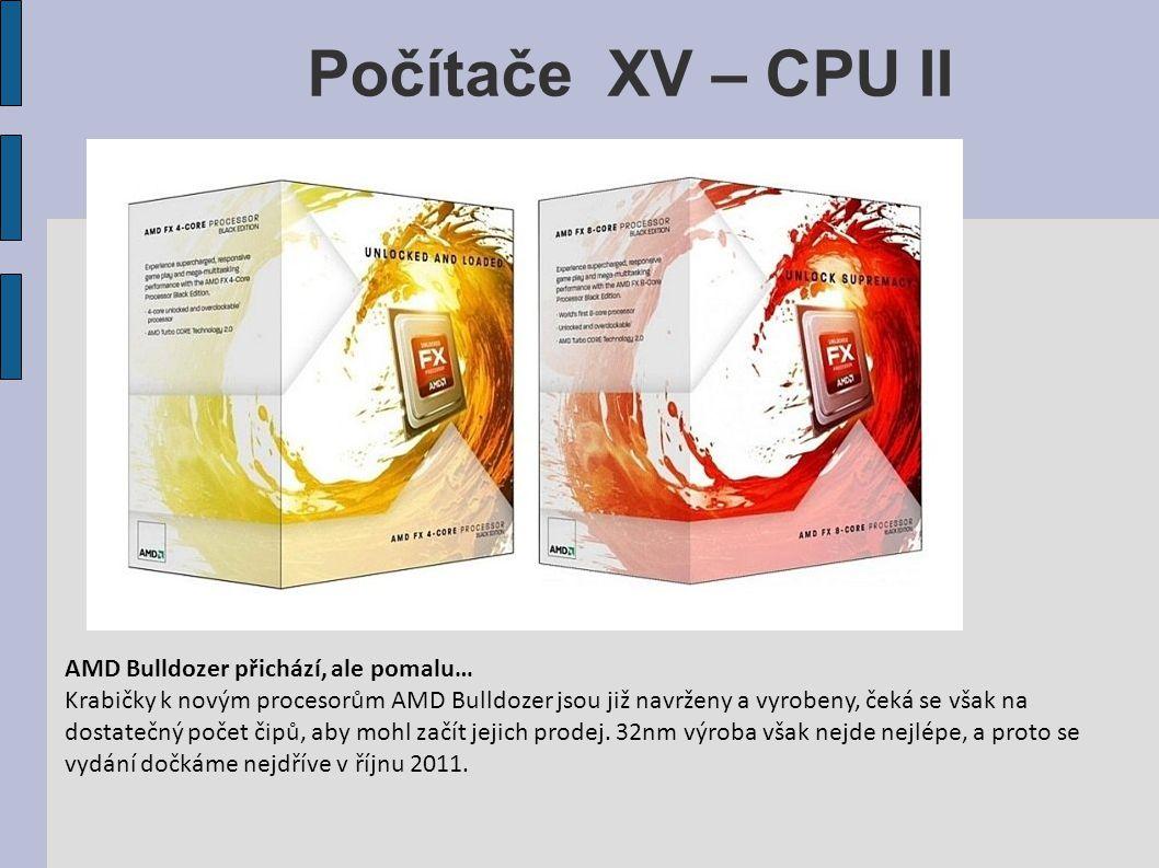 Počítače XV – CPU II AMD Bulldozer přichází, ale pomalu… Krabičky k novým procesorům AMD Bulldozer jsou již navrženy a vyrobeny, čeká se však na dostatečný počet čipů, aby mohl začít jejich prodej.