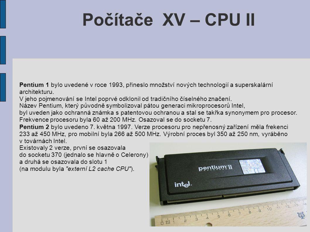 Počítače XV – CPU II Pentium 1 bylo uvedené v roce 1993, přineslo množství nových technologií a superskalární architekturu.